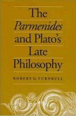 The Parmenides and Plato's Late Philosophy: Translation of and Commentary on the Parmenides with Interpretative Chapters on the Timaeus, the Theaetetu