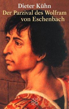 Der Parzival des Wolfram von Eschenbach - Kühn, Dieter