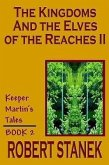 The Kingdoms and the Elves of the Reaches II (Keeper Martin's Tales, Book 2)