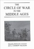 The Circle of War in the Middle Ages: Essays on Medieval Military and Naval History