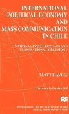 International Political Economy and Mass Communication in Chile: National Intellectuals and Transnational Hegemony