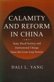 Calamity and Reform in China: State, Rural Society, and Institutional Change Since the Great Leap Famine