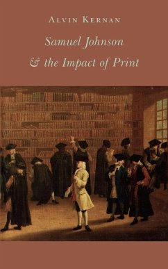Samuel Johnson and the Impact of Print - Kernan, Alvin B.