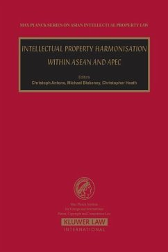 Intellectual Property Harmonisation Within ASEAN and Apec (MAX PLANCK SERIES ON ASIAN INTELLECTUAL PROPERTY LAW, Band 10)