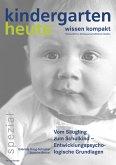Vom Säugling zum Schulkind - Entwicklungspsychologische Grundlagen