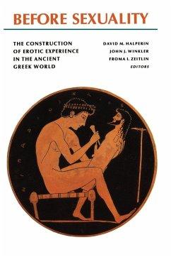 Before Sexuality - Zeitlin, Froma I. / Winkler, John J. / Halperin, David M. (eds.)