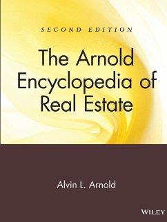 The Arnold Encyclopedia of Real Estate - Arnold, Alvin L.; Arnold