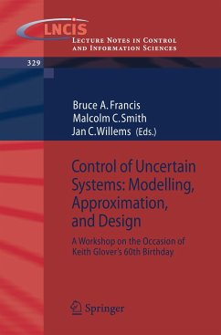 Control of Uncertain Systems: Modelling, Approximation, and Design - Francis, Bruce A. / Smith, Malcolm C. / Willems, Jan C. (eds.)