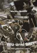 Würnier - Ein 1921 geborenes Leben - Rudloff, Werner
