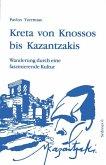 Kreta von Knossos bis Kazantzakis
