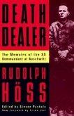 Death Dealer: The Memoirs of the SS Kommandant at Auschwitz