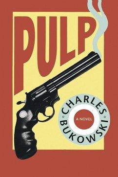 Pulp - Bukowski, Charles