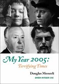 My Year 2005: Terrifying Times: Readings, Events, Memories
