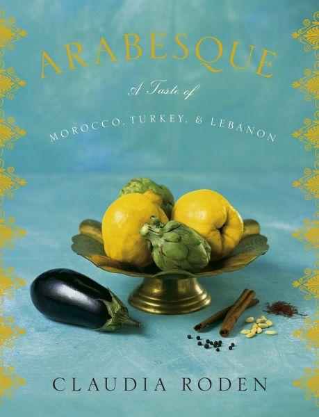 Arabesque a taste of morocco turkey and lebanon von for Arabesque lebanon cuisine