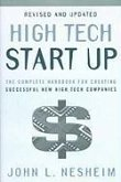 High Tech Start Up: The Complete Handbook for Creating Successful New High Tech Companies