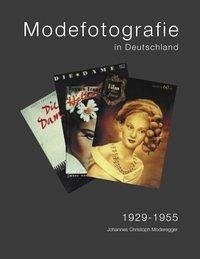 Modefotografie in Deutschland 1929-1955 - Moderegger, Johannes Christoph