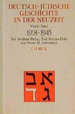 Aufbruch und Zerstörung 1918-1945 / Deutsch-jüdische Geschichte in der Neuzeit, 4 Bde. Bd.4 - Barkai, Avraham / Mendes-Flohr, Paul (Hgg.)