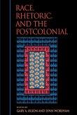 Race, Rhetoric, and the Postcolonial