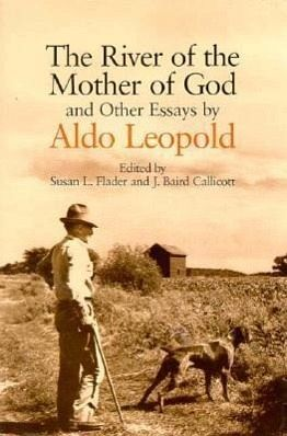 a literary analysis of a sand county almanac by aldo leopold A sand county almanac - chapter 21, wilderness summary & analysis aldo leopold this study guide consists of approximately 40 pages of chapter summaries, quotes, character analysis, themes, and more - everything you need to sharpen your knowledge of a sand county almanac.