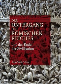 Der Untergang des Römischen Reiches und das Ende der Zivilisation - Ward-Perkins, Bryan