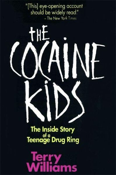 the cocaine kids by terry williams essay An economic analysis of a drug-selling  andcrack-cocaine {block and block 1993}  {bourgois 1989 williams 1989} the illicit nature of gang activities and the .
