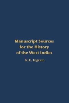 Manuscript Sources for the History of the West Indies - Ingram, K. E.