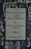 Women and Theatre in the Age of Suffrage: The Pioneer Players 1911-1925