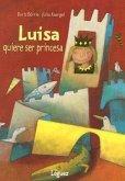 Luisa Quiere Ser Princesa