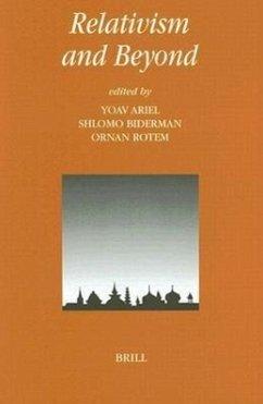 Relativism and Beyond - Herausgeber: Ariel, Yoav Rotem, Ornan Biderman, Shlomo