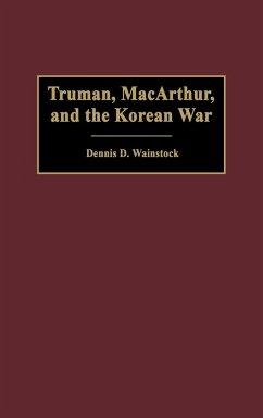 Truman, MacArthur, and the Korean War - Wainstock, Dennis