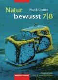 Natur bewusst 7/8. Physik/Chemie. Für Hauptschulen in Nordrhein-Westfalen