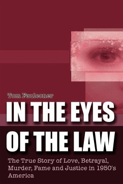 In the Eyes of the Law: The True Story of Love, Betrayal, Murder, Fame and Justice in 1950's America