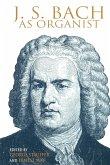 J. S. Bach as Organist