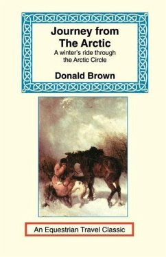 Journey from the Artic: A Winter's Ride Through the Artic Circle - Brown, Donald