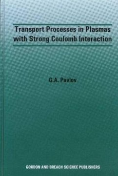 Pavlov, G: Transport Processes in Plasmas with Strong Coulom