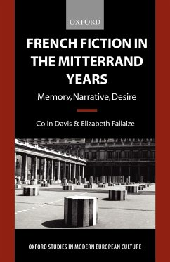 French Fiction in the Mitterrand Years - Davis, Colin Fallaize, Elizabeth