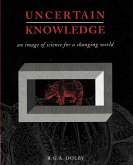 Uncertain Knowledge: An Image of Science for a Changing World