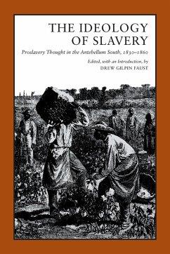 Ideology of Slavery - Herausgeber: Faust, Drew Gilpin