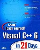Teach Yourself Visual C++ 6 in 21 Days
