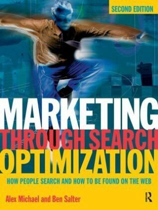 Marketing Through Search Optimization - Michael, Alex; Salter, Ben