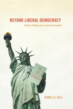 Beyond Liberal Democracy - Bell, Daniel A.