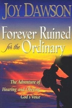 Forever Ruined for the Ordinary: The Adventure ...