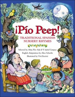 Pio Peep! Traditional Spanish Nursery Rhymes: Bilingual Spanish-English - Ada, Alma Flor; Campoy, F. Isabel