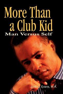 More Than a Club Kid: Man Versus Self