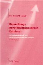 Bewerbung- Vorstellungsgespräch- Karriere - Glahn, Richard