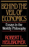 Behind the Veil of Economics: Essays in the Worldly Philosophy