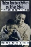 African American Mothers and Urban Schools: The Power of Participation