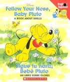 Follow Our Nose, Baby Pluto/Sigue Tu Nariz, Bebe Pluto: A Book about Smells/Un Libro Sobre Olores