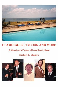 Clamdigger, Tycoon and More: A Memoir of a Pioneer of Long Beach Island