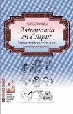 Astronomia En Liliput: Talleres De Introduccion A Las Ciencias Del Espacio